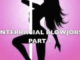 Interracial Blowage - Part 1